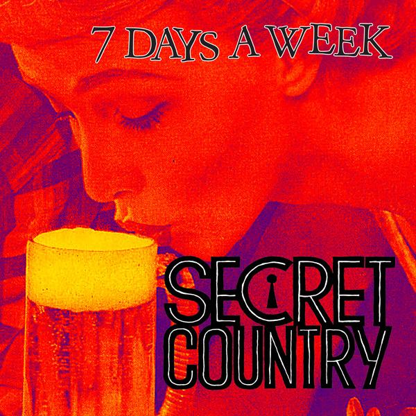 Secret Country - 7 Days a Week