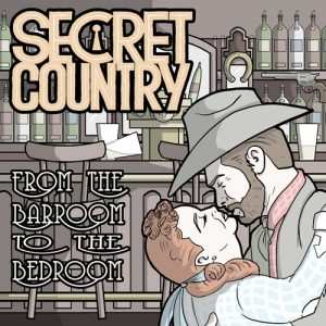 Secret Country - From The Barroom To The Bedroom